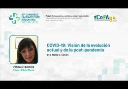 COVID-19 – Visión de la Evolución actual y de la post pandemia – Prof. Dra. Marta Cohen